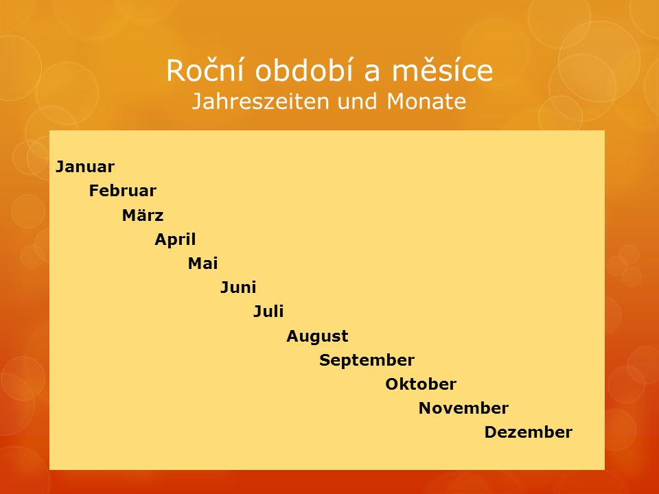 Januar Februar März April Mai Juni Juli August September Oktober November Dezember Roční období a měsíce Jahreszeiten und Monate