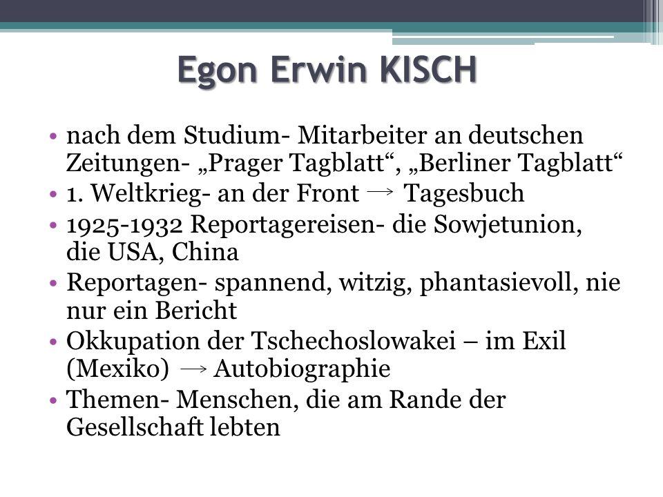 Salzburg ist die Hauptstadt… Egon Erwin Kisch Salzburg ist die Hauptstadt… Erklärt oder sucht im Wörterbuch: der Quartaner (in der Schule) die Heimatkunde das Brummen die Fliege die Witze die Ohrfeige die Dummheit selbsverständlich http://cs.wikipedia.org/wiki/Soubor:Egon-Ervin-Kisch- Plaque.JPGhttp://cs.wikipedia.org/wiki/Soubor:Egon-Ervin-Kisch- Plaque.JPG, PD