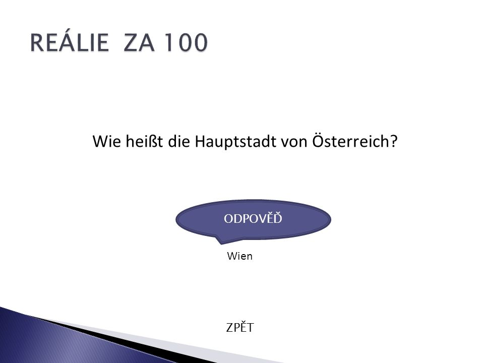 Wie heißt die Hauptstadt von Österreich? ZPĚT Wien ODPOVĚĎ