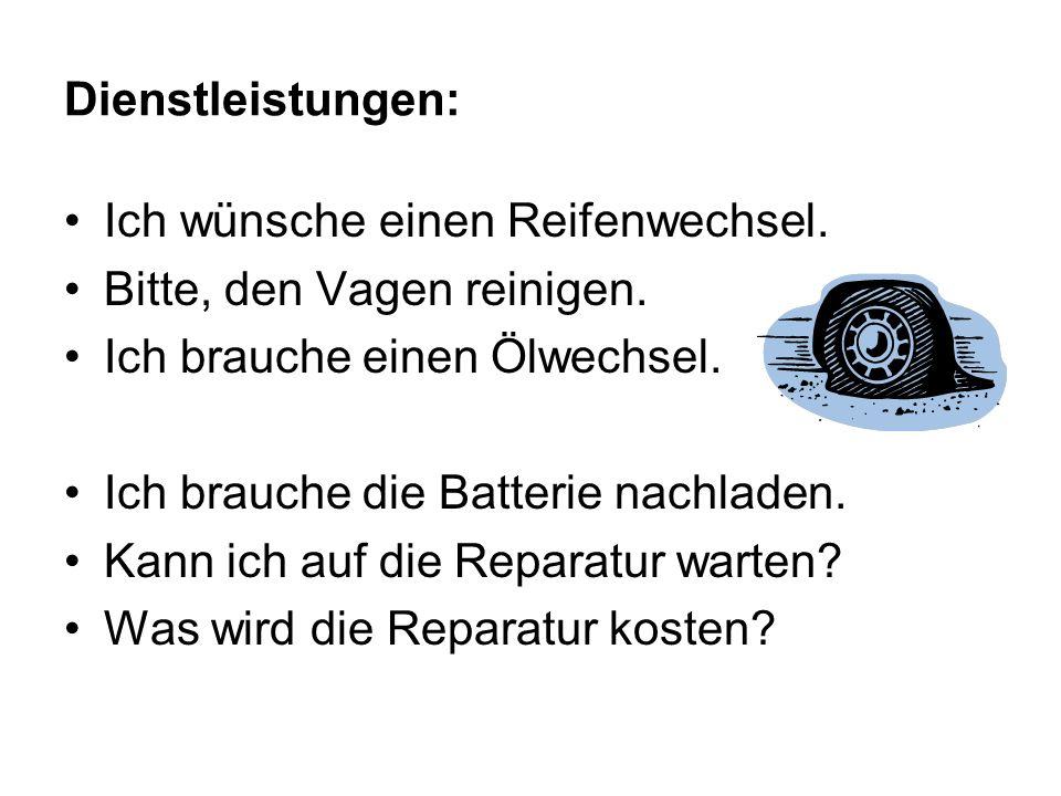 Dienstleistungen: Ich wünsche einen Reifenwechsel.