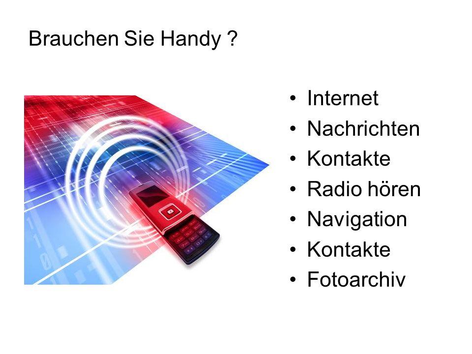 Brauchen Sie Handy Internet Nachrichten Kontakte Radio hören Navigation Kontakte Fotoarchiv