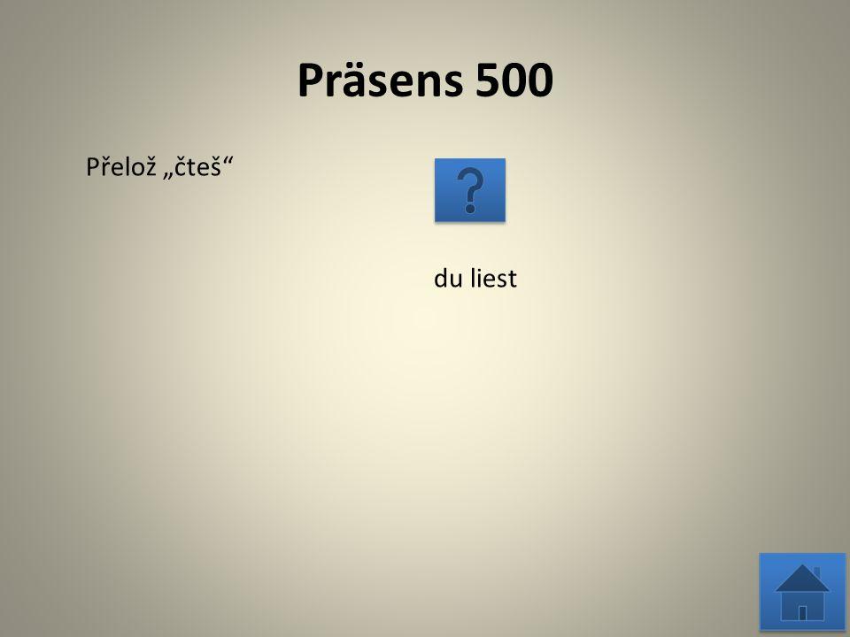 """Präsens 500 Přelož """"vidí er (sie, es) sieht"""