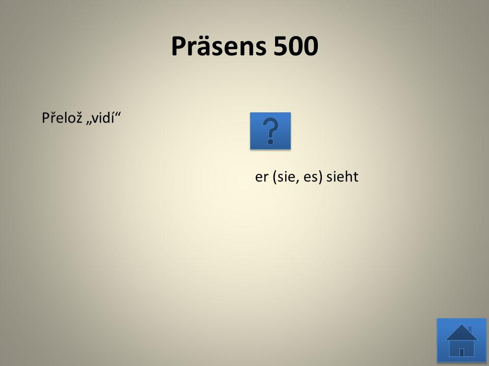 """Präsens 500 Přelož """"umírá er (sie, es) stirbt"""