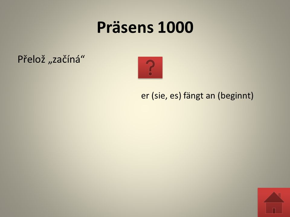 """Präteritum 2000 Přelož """"začalo es fing an"""