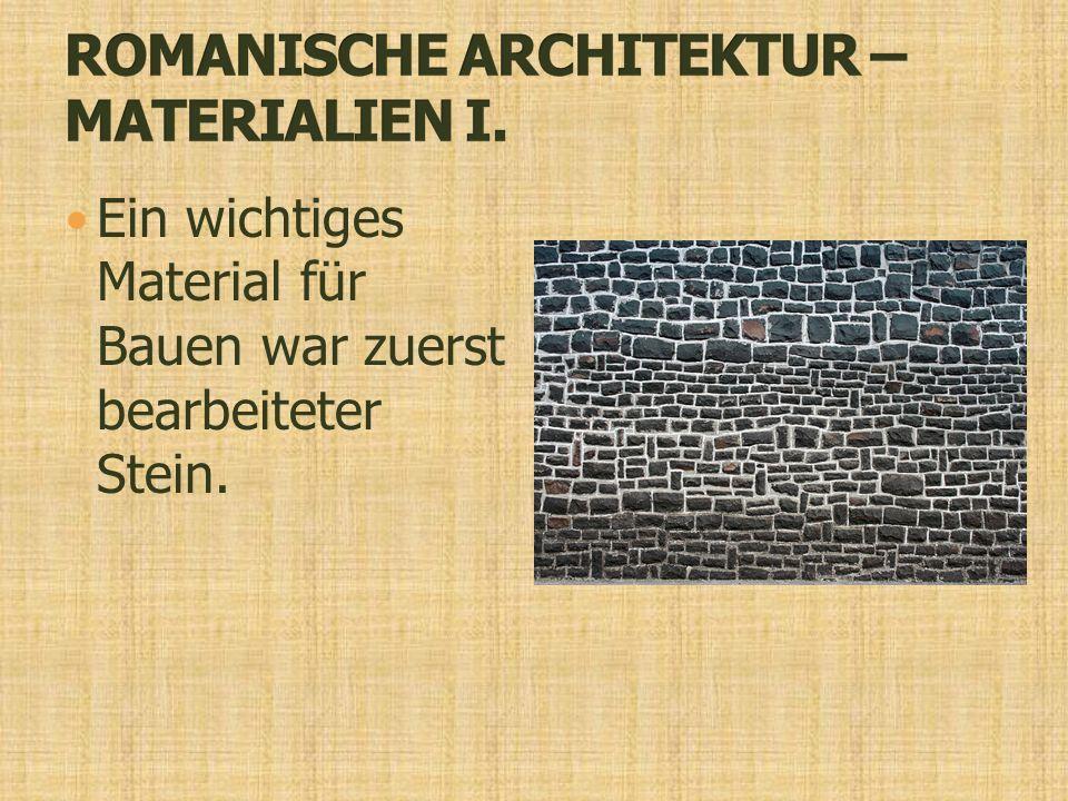 Ein wichtiges Material für Bauen war zuerst bearbeiteter Stein.