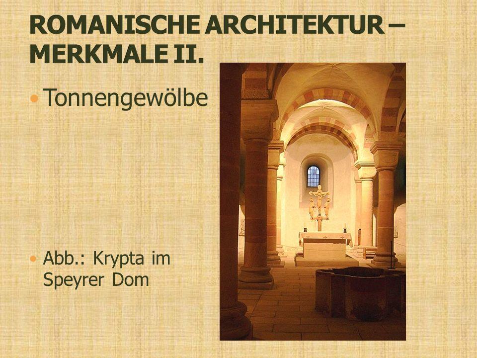Tonnengewölbe Abb.: Krypta im Speyrer Dom