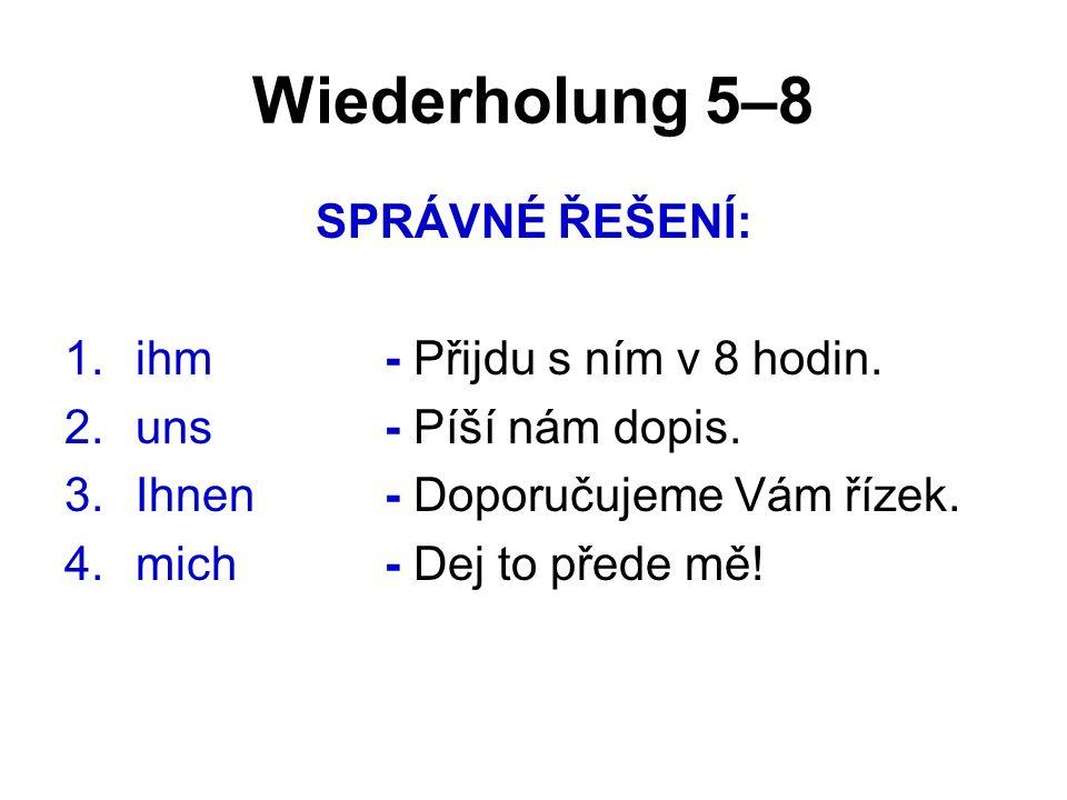 Wiederholung 5–8 Děkuji za pozornost… Zdroj: HÖPPNEROVÁ, V.