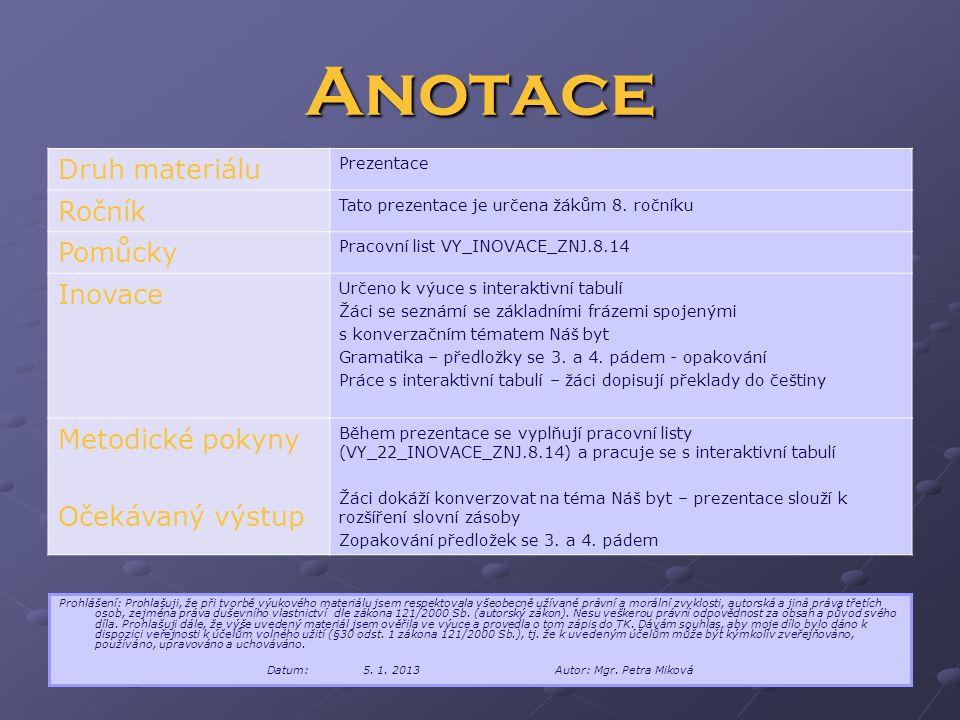 Anotace Druh materiálu Prezentace Ročník Tato prezentace je určena žákům 8.