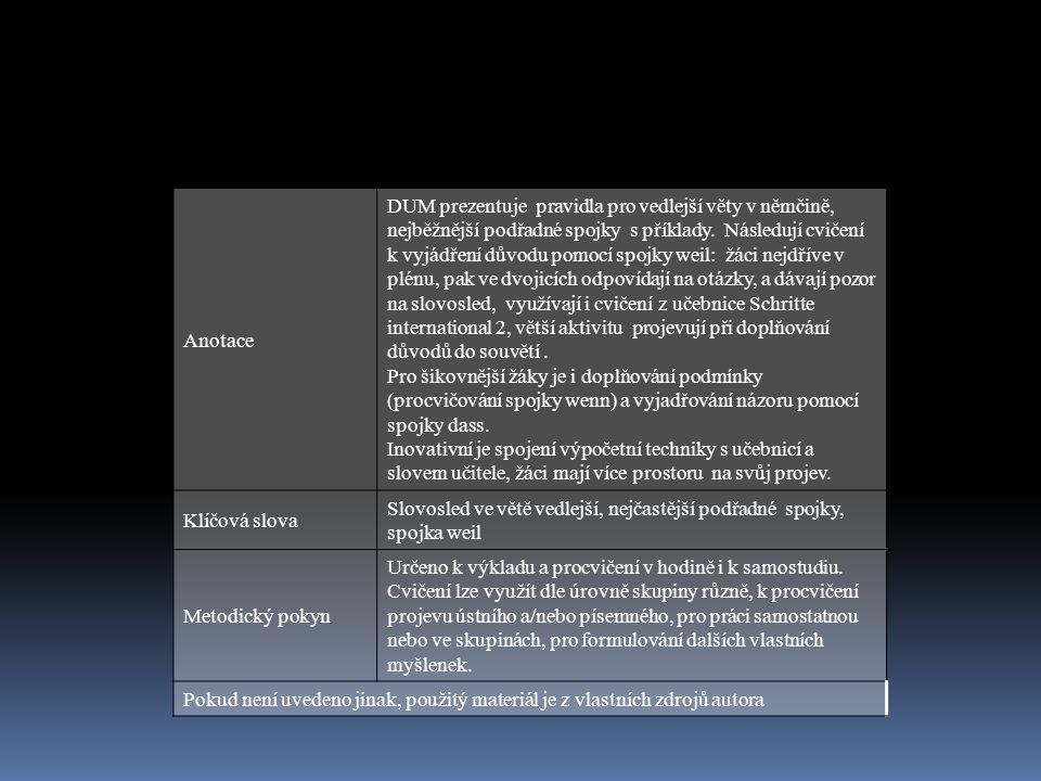 Anotace DUM prezentuje pravidla pro vedlejší věty v němčině, nejběžnější podřadné spojky s příklady.