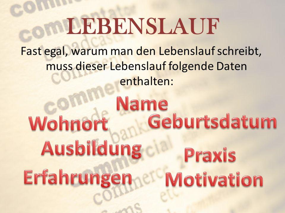 LEBENSLAUF Fast egal, warum man den Lebenslauf schreibt, muss dieser Lebenslauf folgende Daten enthalten: