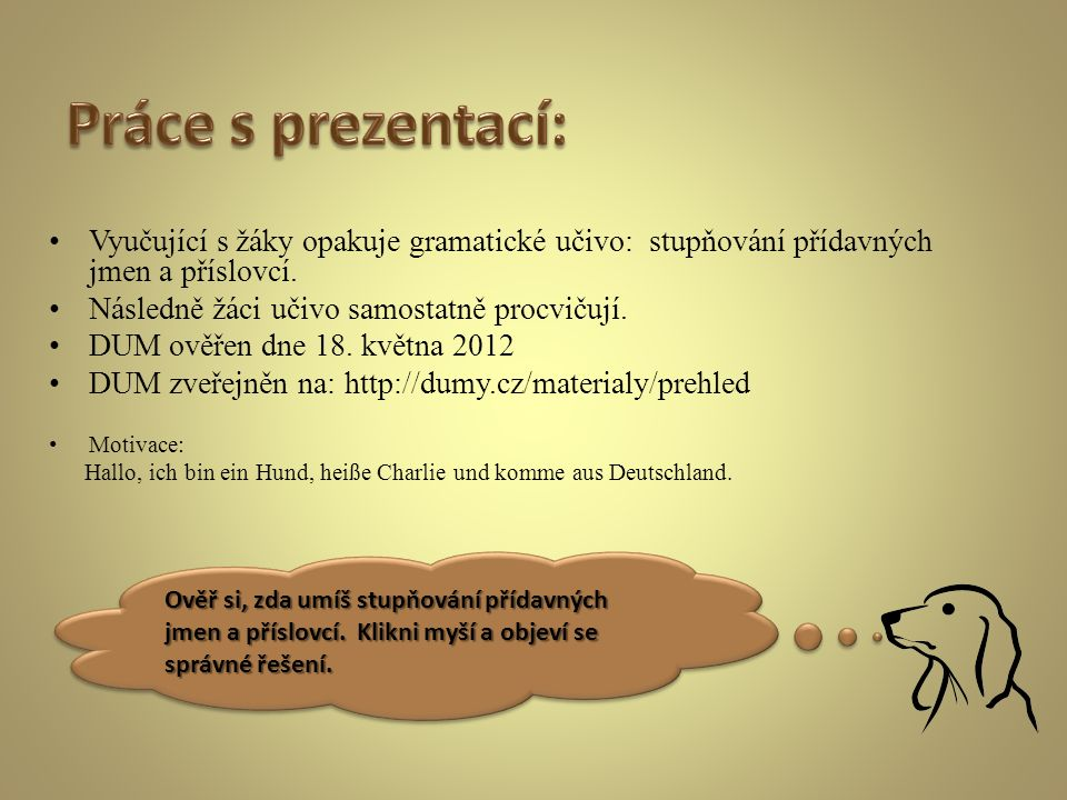 Vyučující s žáky opakuje gramatické učivo: stupňování přídavných jmen a příslovcí.