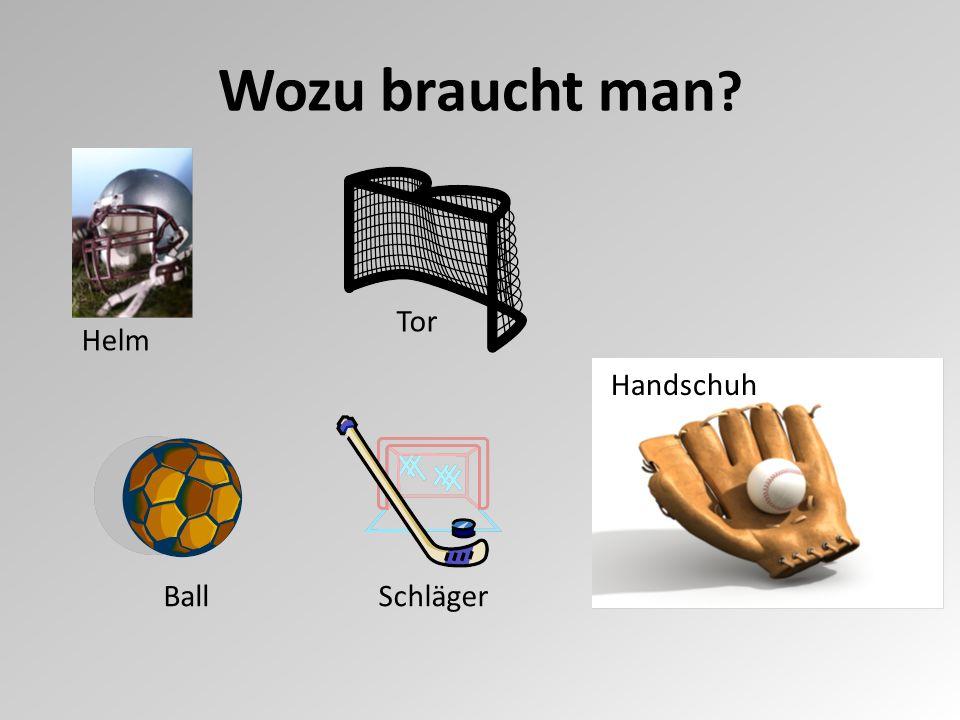 Wozu braucht man ? Helm Tor Ball Handschuh Schläger