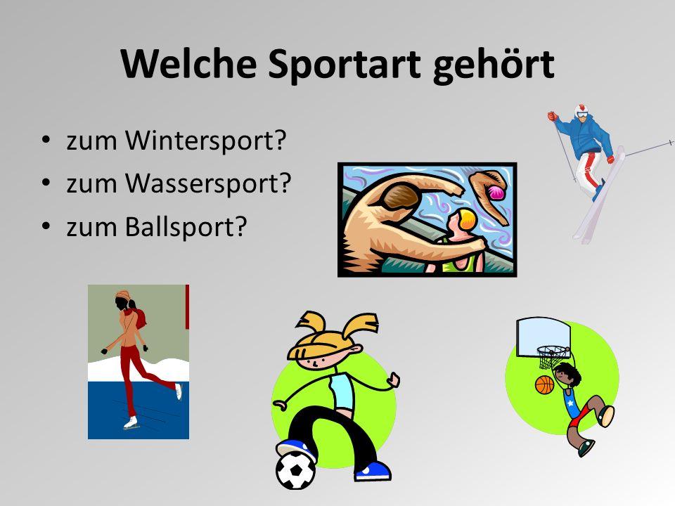 Welche Sportart gehört zum Wintersport? zum Wassersport? zum Ballsport?