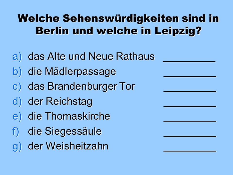 Slovní zásoba – Vokabeln – řešení: Berlin ist die Hauptstadt des Deutschlands. Hier gibt es viele Sehenswurdigkeiten. Wir können durch die Stadt mit d