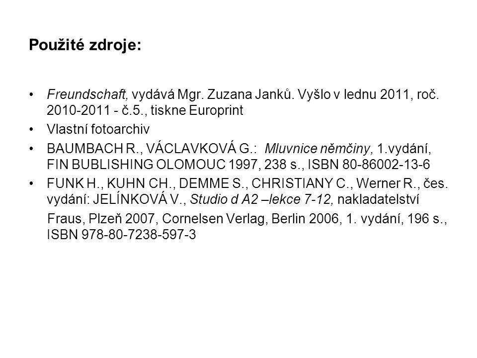 Použité zdroje: Freundschaft, vydává Mgr. Zuzana Janků.