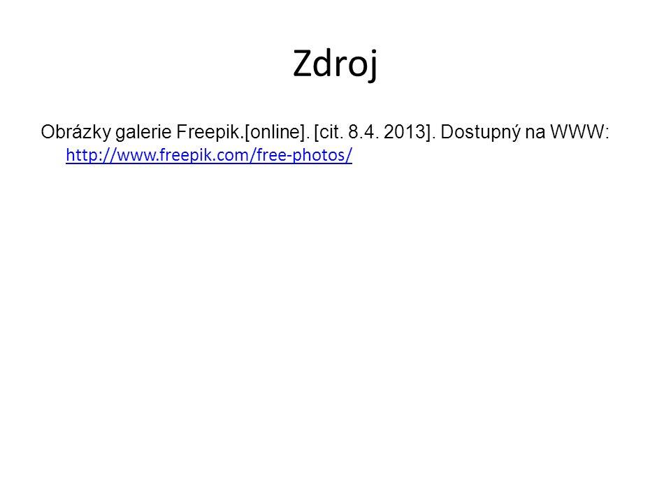 Zdroj Obrázky galerie Freepik. [online]. [cit. 8.4. 2013]. Dostupný na WWW: http://www.freepik.com/free-photos/ http://www.freepik.com/free-photos/