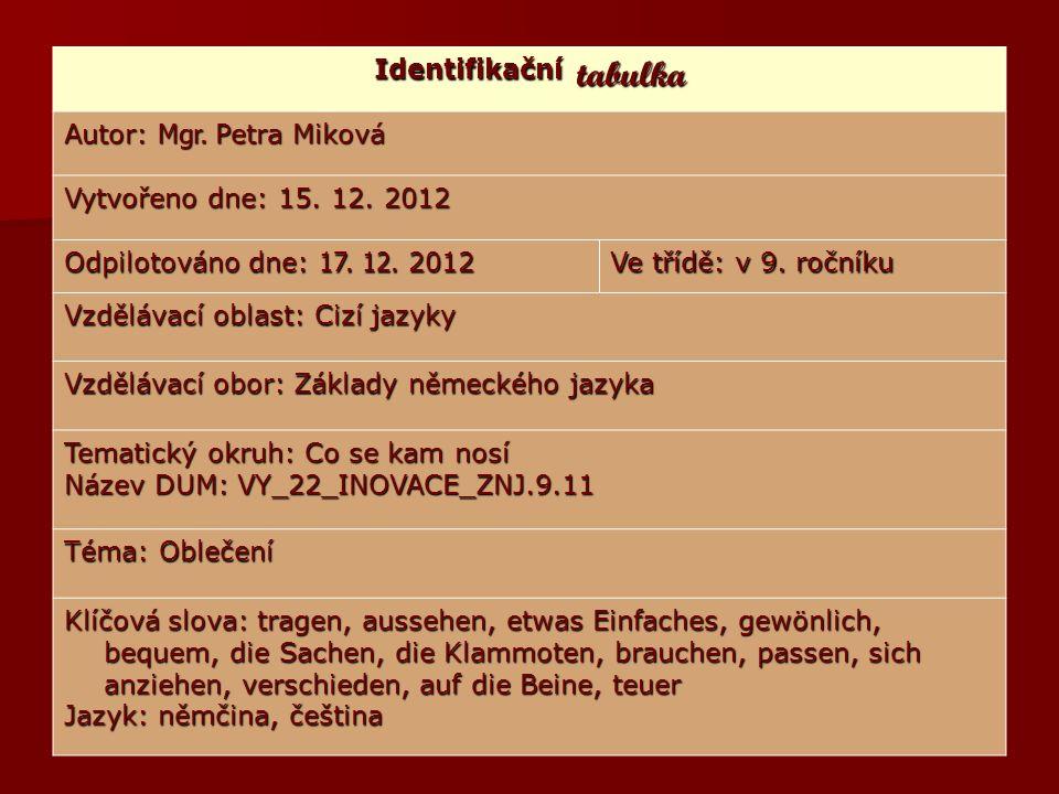 Identifikační tabulka Autor: Mgr. Petra Miková Vytvořeno dne: 15.