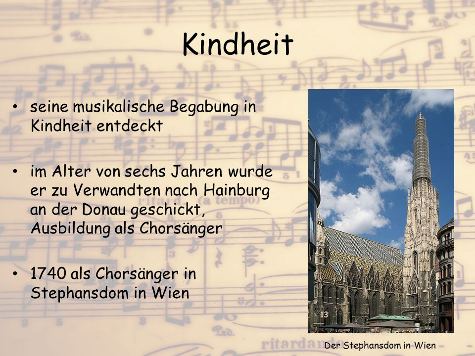 Kindheit seine musikalische Begabung in Kindheit entdeckt im Alter von sechs Jahren wurde er zu Verwandten nach Hainburg an der Donau geschickt, Ausbi