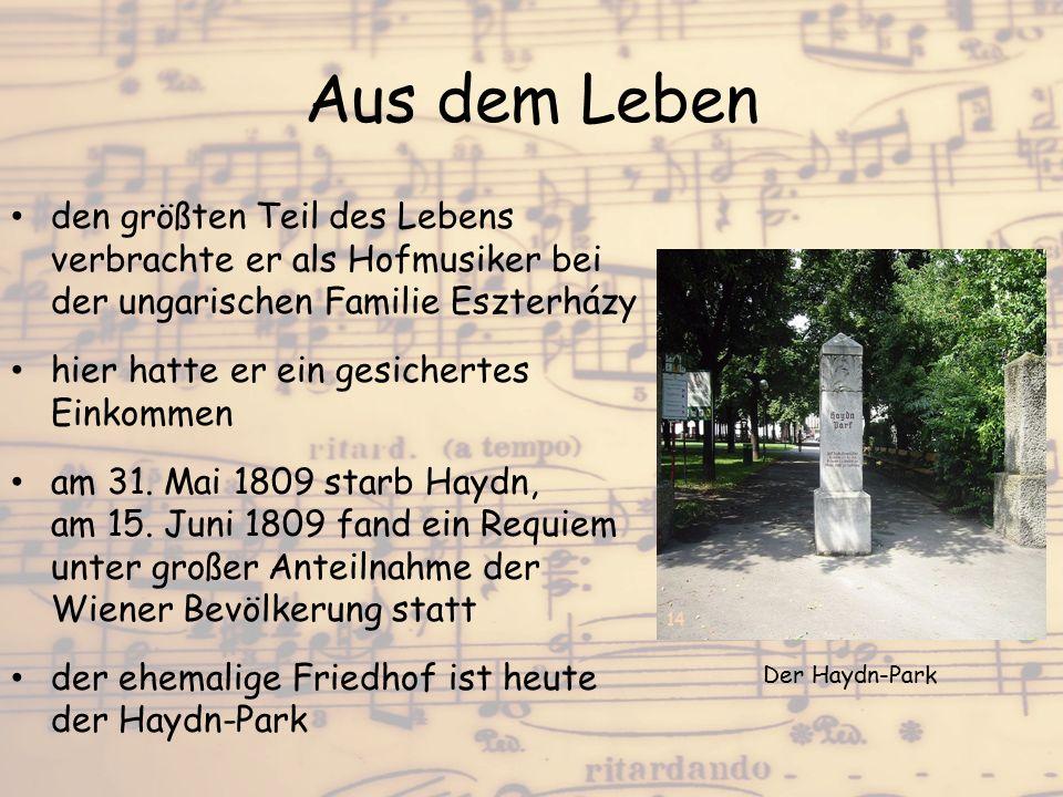 Aus dem Leben den größten Teil des Lebens verbrachte er als Hofmusiker bei der ungarischen Familie Eszterházy hier hatte er ein gesichertes Einkommen