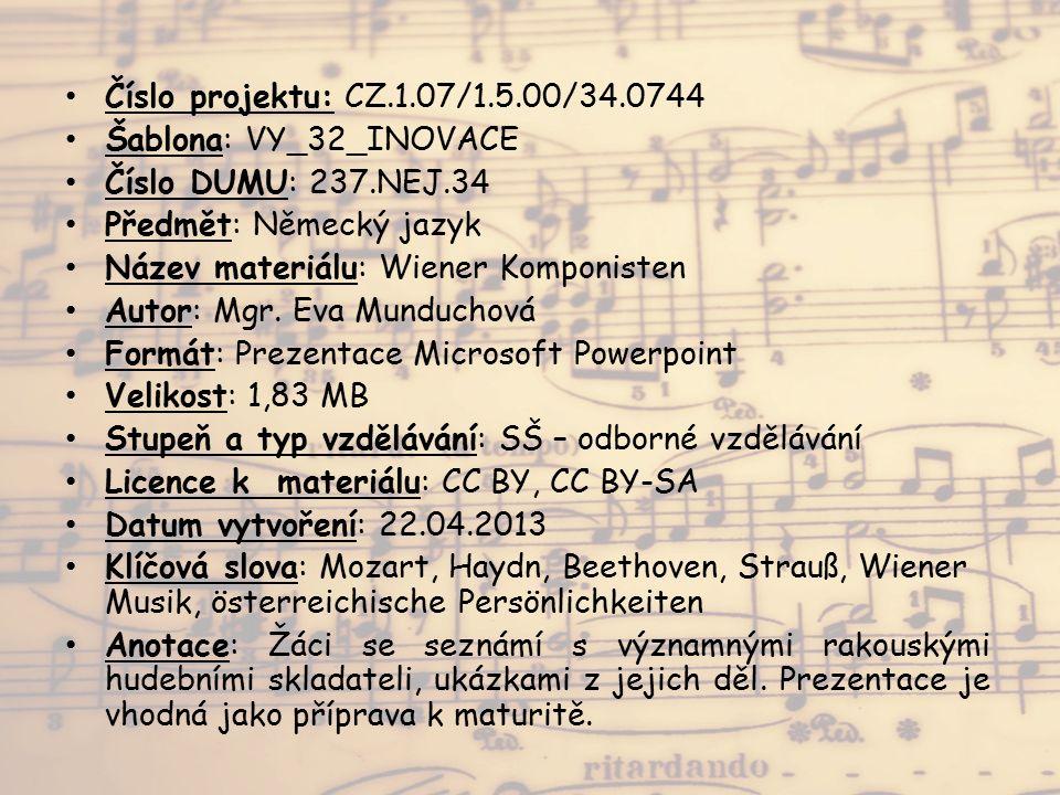 Číslo projektu: CZ.1.07/1.5.00/34.0744 Šablona: VY_32_INOVACE Číslo DUMU: 237.NEJ.34 Předmět: Německý jazyk Název materiálu: Wiener Komponisten Autor: