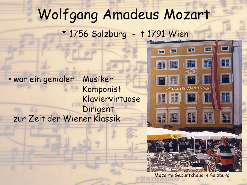 Wolfgang Amadeus Mozart * 1756 Salzburg - t 1791 Wien war ein genialer Musiker Komponist Klaviervirtuose Dirigent zur Zeit der Wiener Klassik 5 Mozart