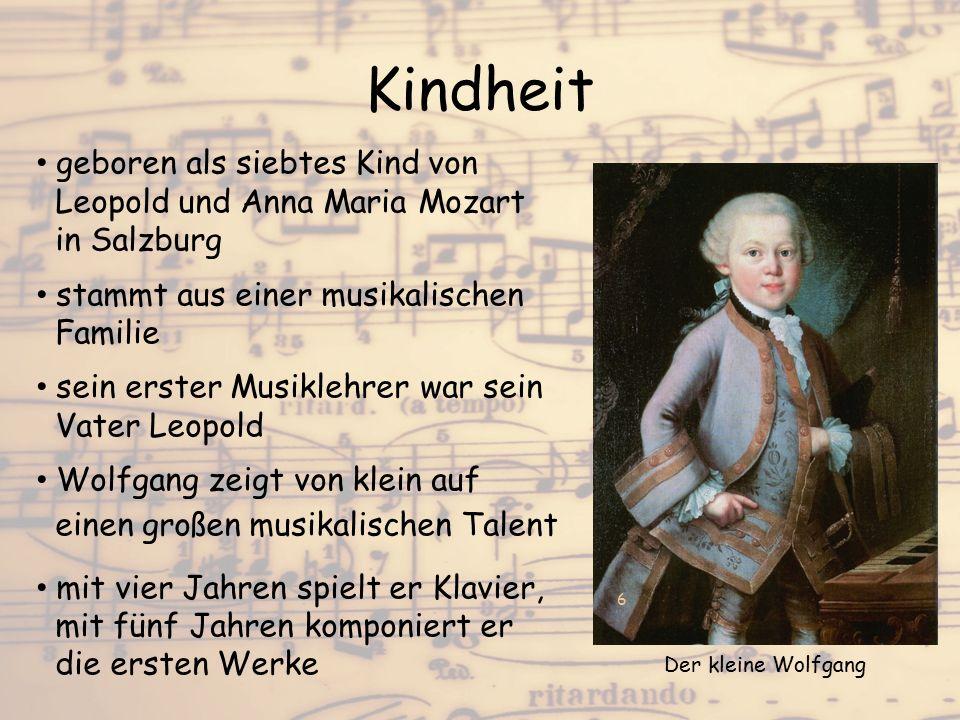 Kindheit geboren als siebtes Kind von Leopold und Anna Maria Mozart in Salzburg stammt aus einer musikalischen Familie sein erster Musiklehrer war sei