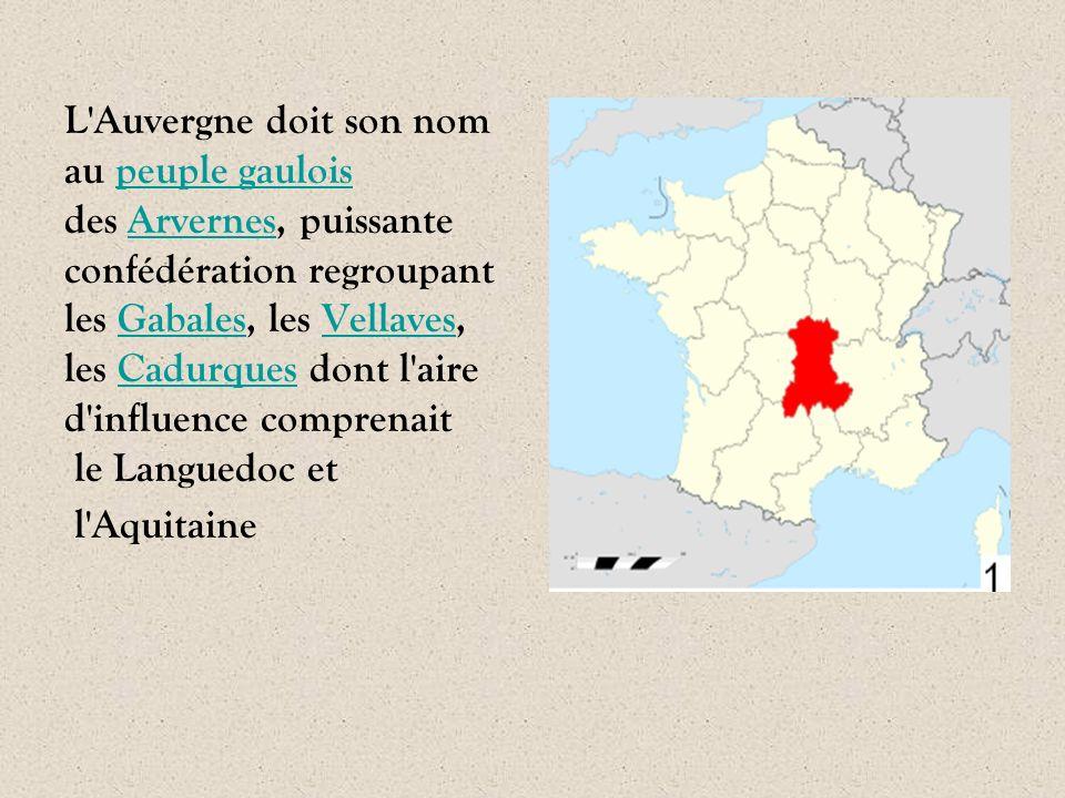 L'Auvergne doit son nom au peuple gauloispeuple gaulois des Arvernes, puissanteArvernes confédération regroupant les Gabales, les Vellaves,GabalesVell