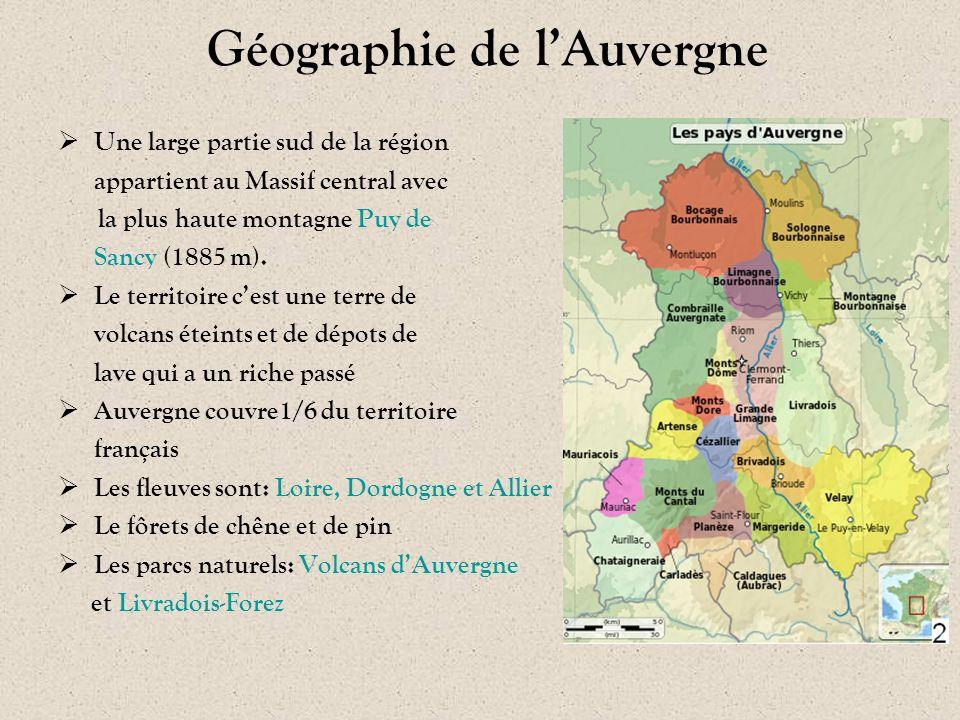 Géographie de l'Auvergne  Une large partie sud de la région appartient au Massif central avec la plus haute montagne Puy de Sancy (1885 m).  Le terr