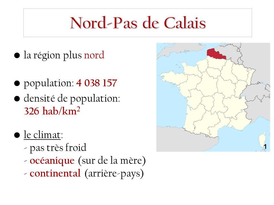 la région plus nord population: 4 038 157 densité de population: 326 hab/km 2 le climat: - pas très froid - océanique (sur de la mère) - continental (arrière-pays) 1