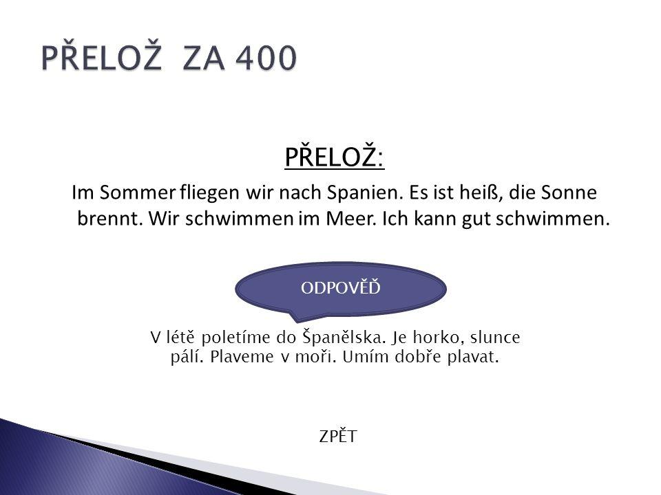 VYJMENUJ: 10 názvů oblečení ZPĚT Die Bluse – das T-shirt – die Hose – die Jeans – der Rock – das Kleid – die Socken – der Anzug – das Hemd – die Badehose …..
