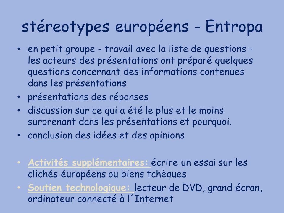 en petit groupe - travail avec la liste de questions – les acteurs des présentations ont préparé quelques questions concernant des informations conten