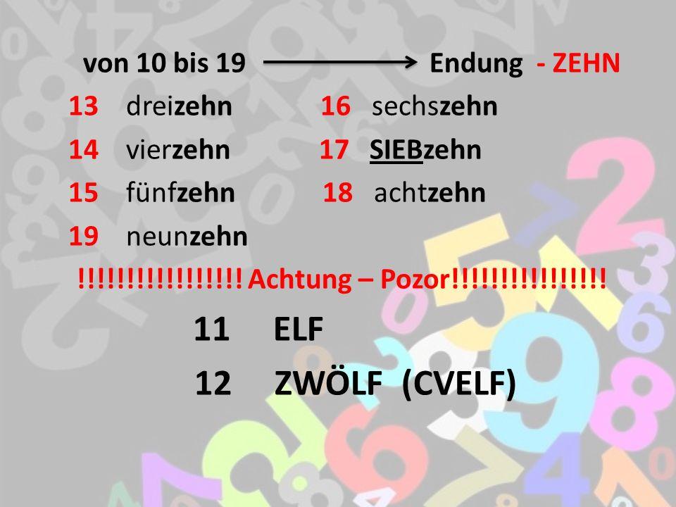 von 10 bis 19 Endung - ZEHN 13 dreizehn 16 sechszehn 14 vierzehn 17 SIEBzehn 15 fünfzehn 18 achtzehn 19 neunzehn !!!!!!!!!!!!!!!!.