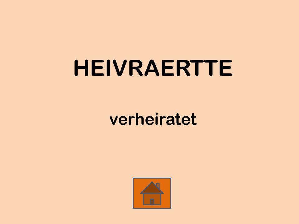 HEIVRAERTTE verheiratet