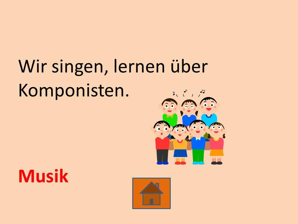 Wir singen, lernen über Komponisten. Musik