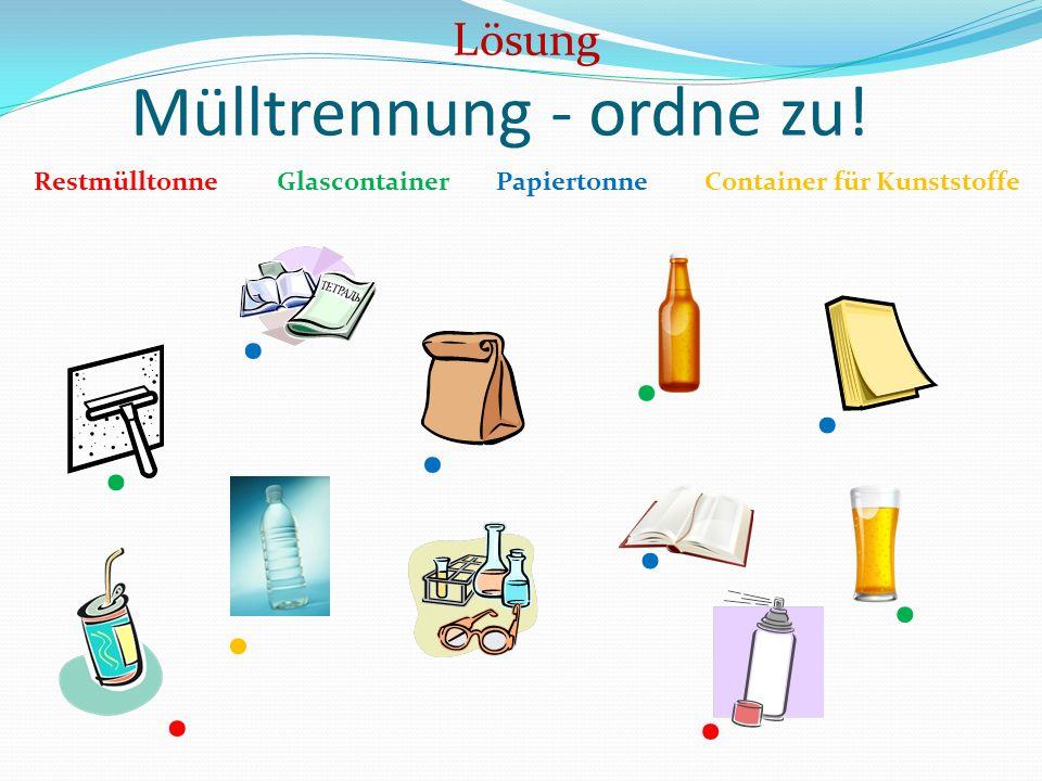 Mülltrennung - ordne zu! RestmülltonnePapiertonneGlascontainerContainer für Kunststoffe Lösung..........