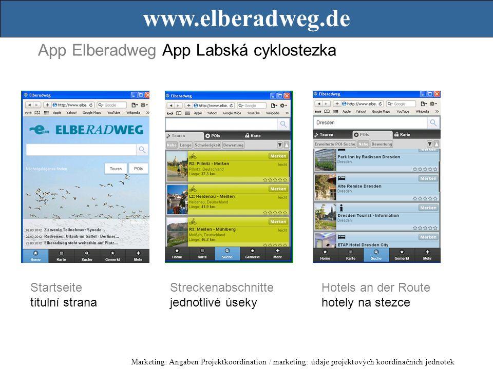 App Elberadweg App Labská cyklostezka www.elberadweg.de Startseite titulní strana Streckenabschnitte jednotlivé úseky Hotels an der Route hotely na stezce Marketing: Angaben Projektkoordination / marketing: údaje projektových koordinačních jednotek
