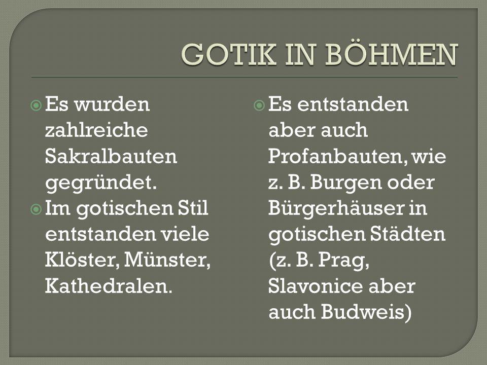  In der Zeit vom 12. bis 15. Jh. wurde Gotik der wichtigste Baustil in Europa.