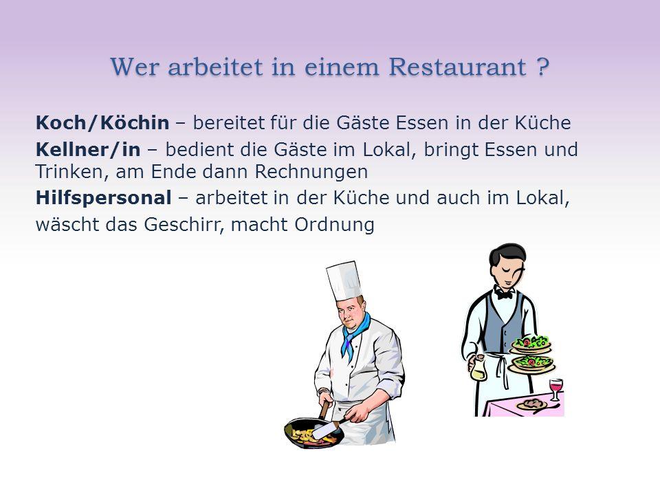 Wer arbeitet in einem Restaurant .