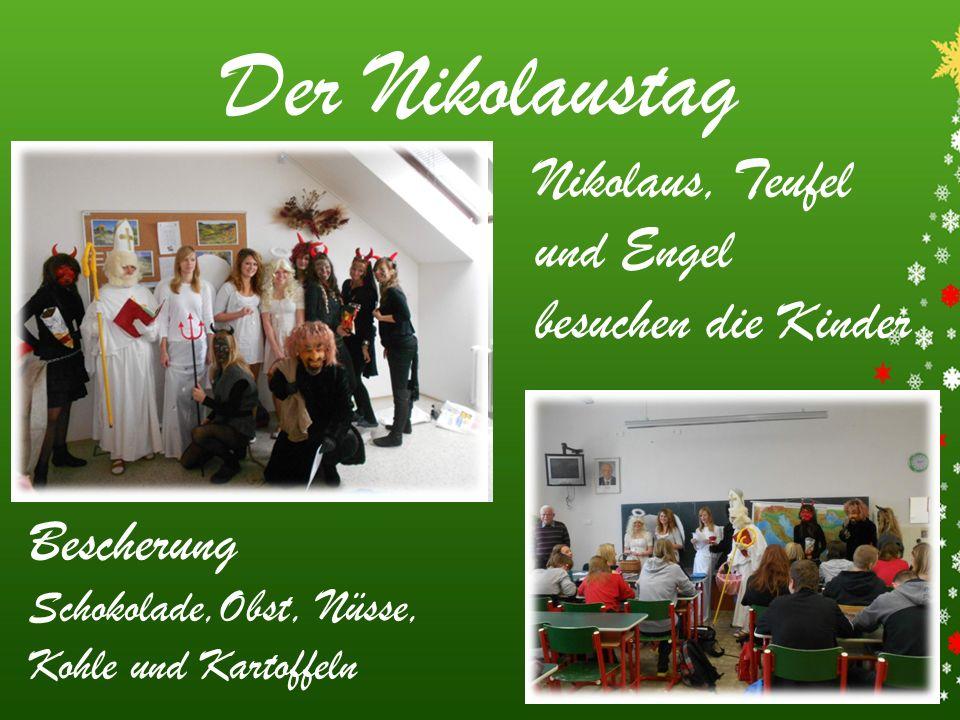 Der Nikolaustag Nikolaus, Teufel und Engel besuchen die Kinder Bescherung Schokolade,Obst, Nüsse, Kohle und Kartoffeln