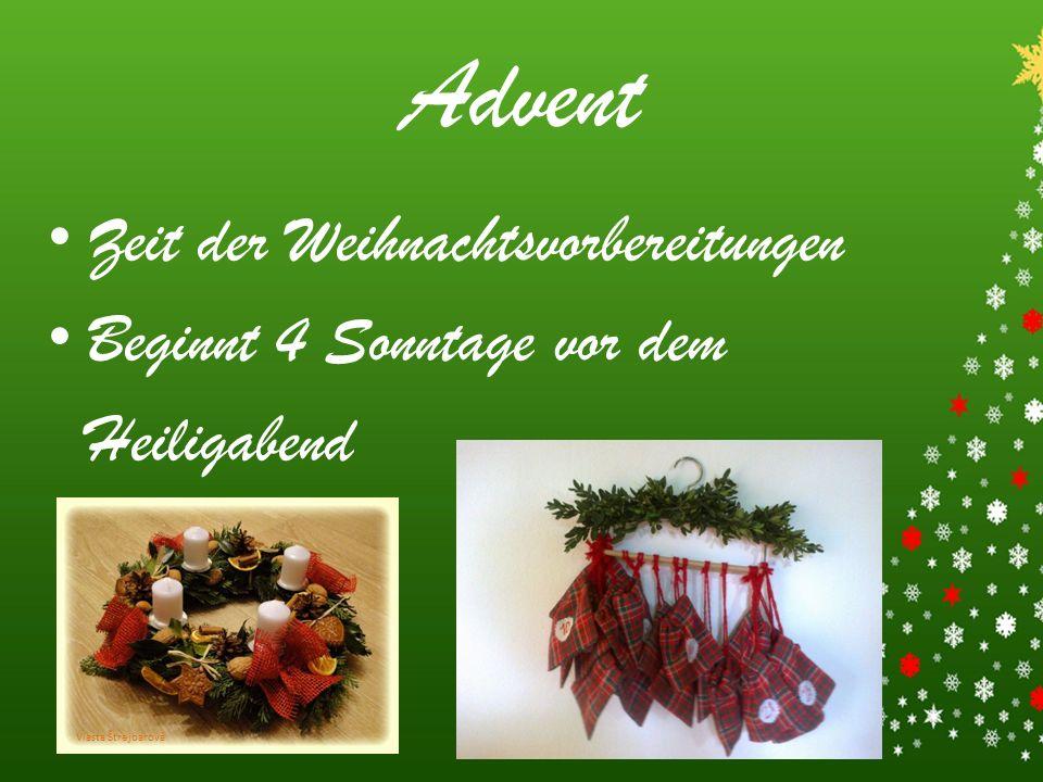 Zeit der Weihnachtsvorbereitungen Beginnt 4 Sonntage vor dem Heiligabend Advent Vlasta Štrejbarová