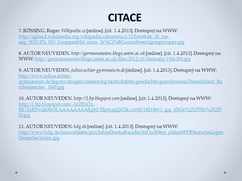 CITACE 7. RÖSSING, Roger. Wikipedia.cz [online]. [cit. 1.4.2013]. Dostupný na WWW: http://upload.wikimedia.org/wikipedia/commons/1/1f/Fotothek_df_roe-