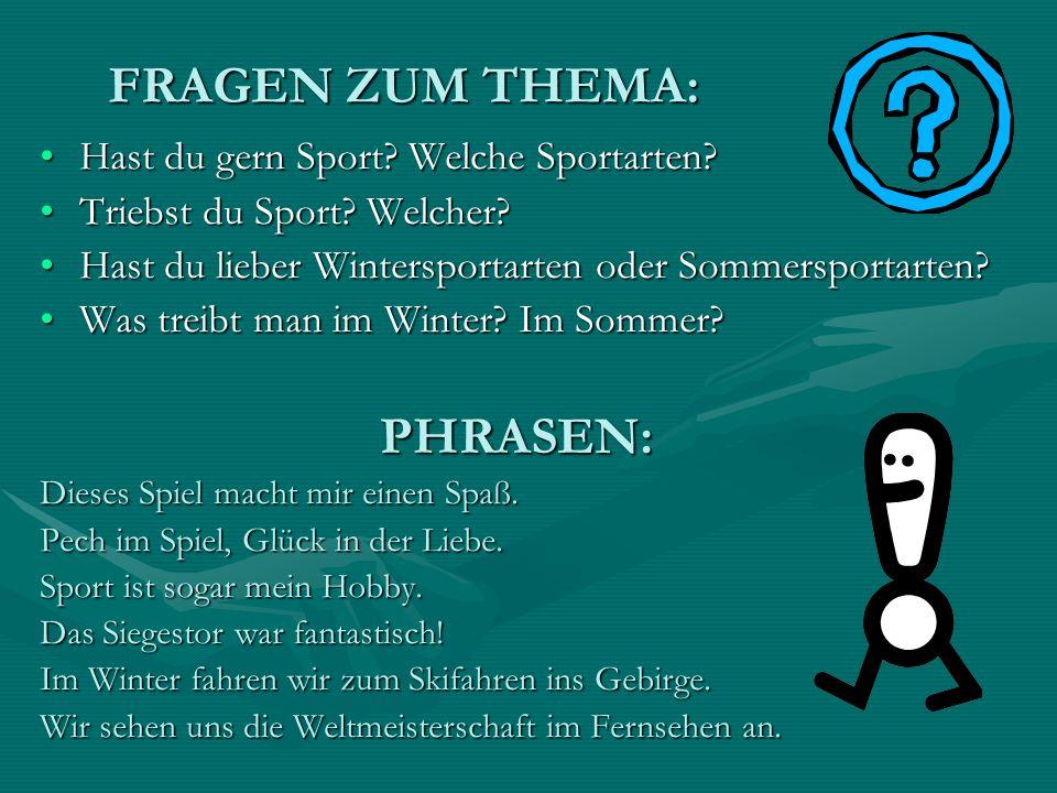 FRAGEN ZUM THEMA: Hast du gern Sport. Welche Sportarten Hast du gern Sport.
