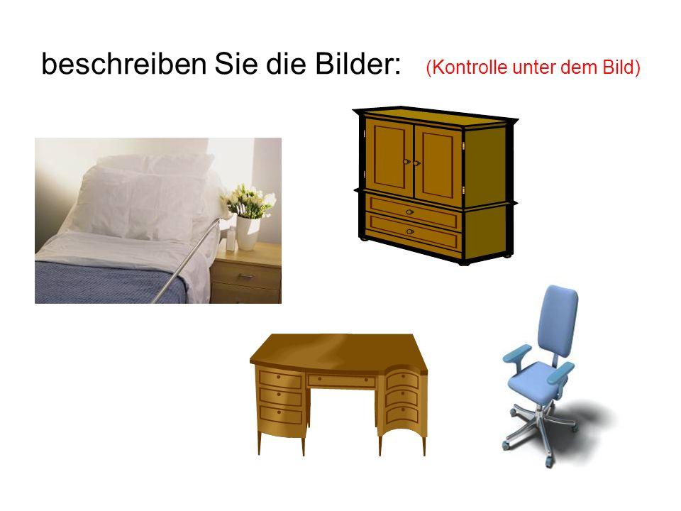 beschreiben Sie die Bilder: (Kontrolle unter dem Bild) das Bett Bettbezug Kissen Betttuch der Rollstuhl der Schrank der Schreibtisch