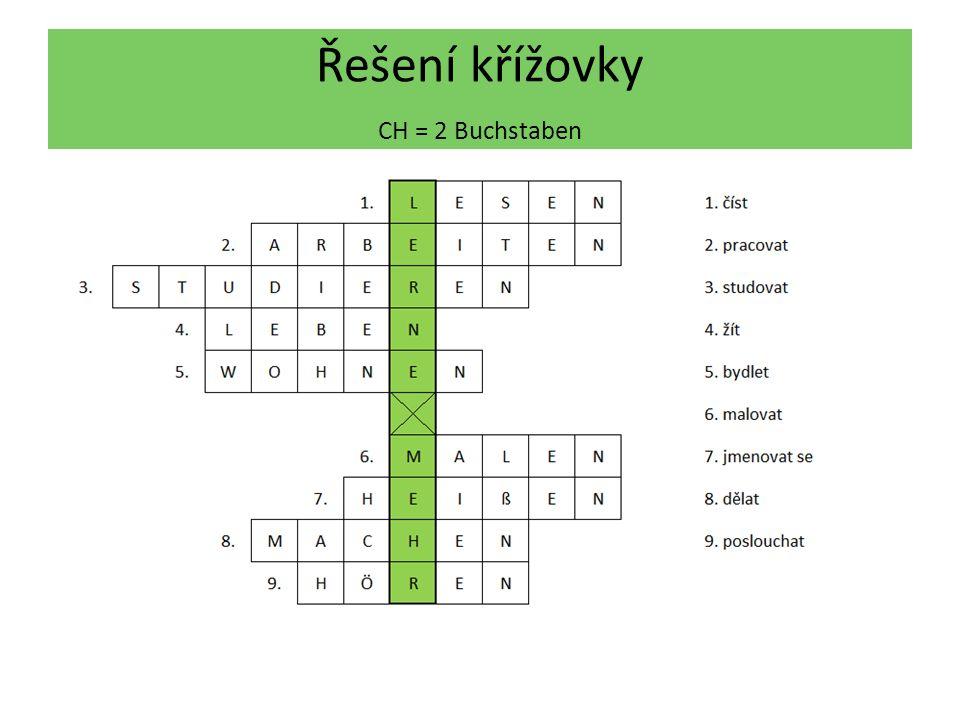 Utvoř od sloves z křížovky 1.osobu jednotného čísla 1.číst 2.pracovat 3.studovat 4.poslouchat 5.bydlet 6.xxxxxx 7.malovat 8.jmenovat se 9.dělat 10.žít