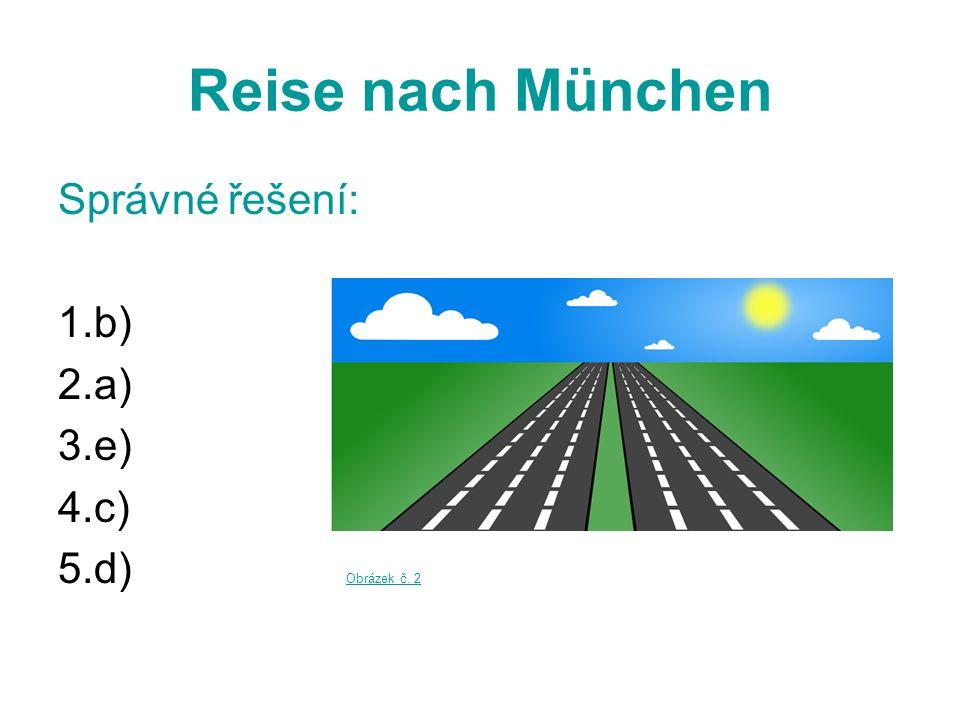 Reise nach München Préteritum sloves  používá se především pro vyjádření minulého času v psané formě – např.