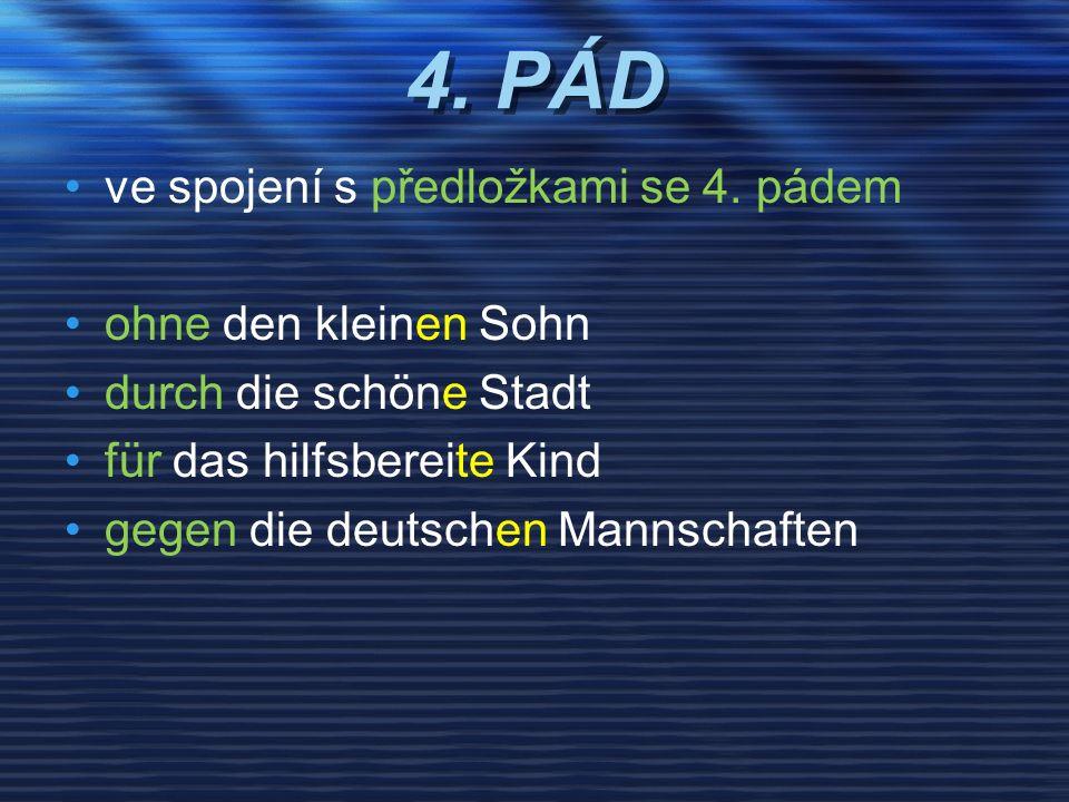4. PÁD ve spojení s předložkami se 4.