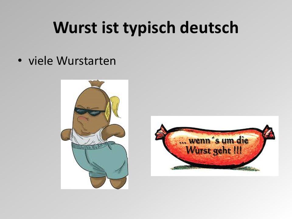 Wurst ist typisch deutsch viele Wurstarten