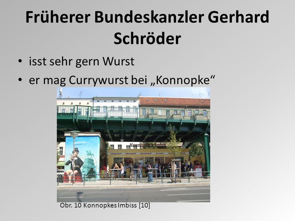 """Früherer Bundeskanzler Gerhard Schröder isst sehr gern Wurst er mag Currywurst bei """"Konnopke"""" Obr. 10 Konnopkes Imbiss [10]"""