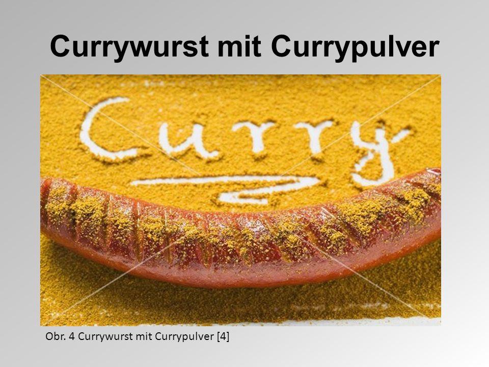 Currywurst mit Currypulver Obr. 4 Currywurst mit Currypulver [4]
