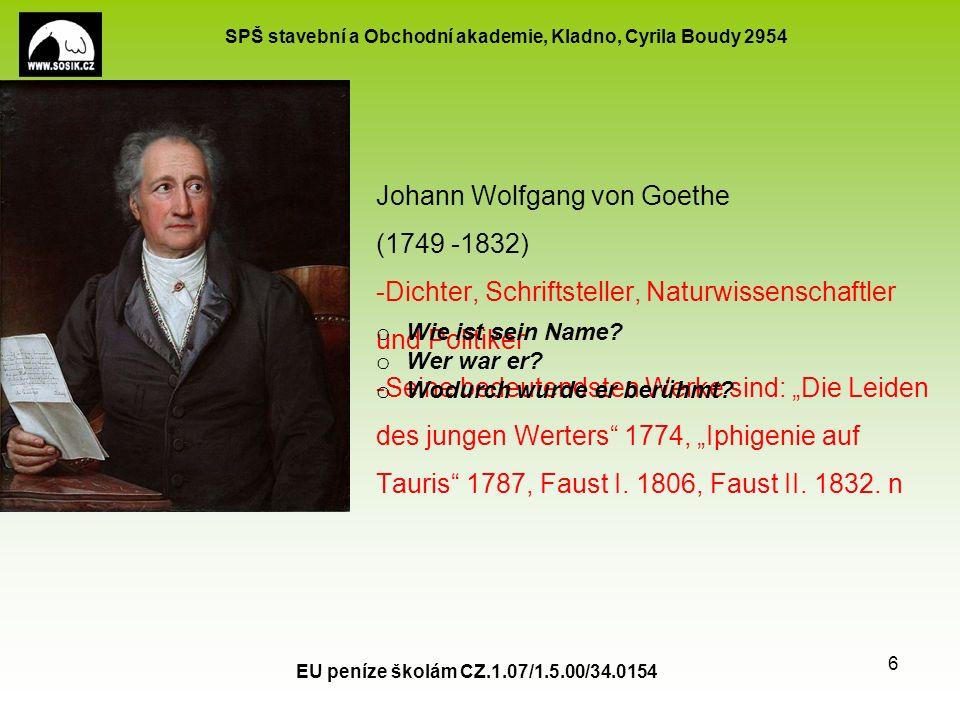 SPŠ stavební a Obchodní akademie, Kladno, Cyrila Boudy 2954 Johann Wolfgang von Goethe (1749 -1832) -Dichter, Schriftsteller, Naturwissenschaftler und